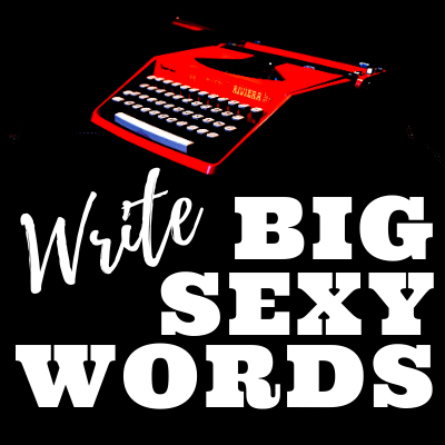 Write Big Sexy Words button