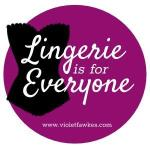 Lingerie is for everyone button