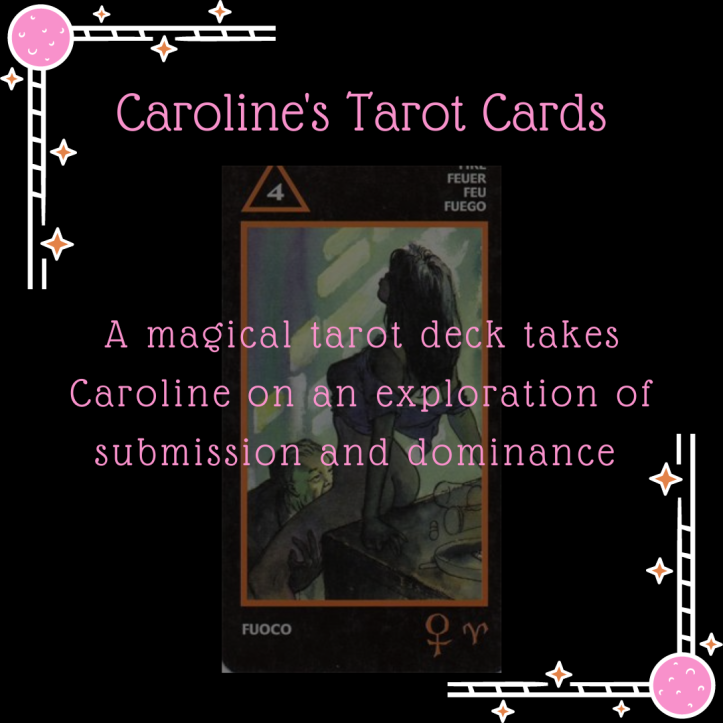 """A tarot card and the words """"a magical tarot decks takes Caroline of a journey of sexual domination and submission"""""""