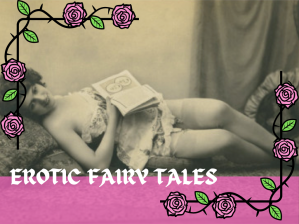 "A reclining woman in 1920s lingerie holding a book. a rose border encases the woman. ""Erotic Fairy Tales"""